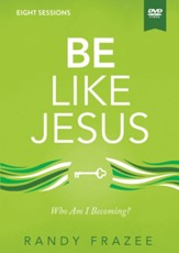 Be Like Jesus Video Study: Who Am I Becoming?