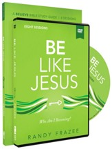 Be Like Jesus Study Guide with DVD: Who Am I Becoming?