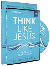 Think Like Jesus Study Guide with DVD: What Do I Believe and Why Does It Matter?