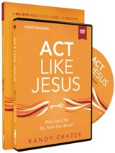 Act Like Jesus Study Guide with DVD: How Can I Put My Faith into Action?