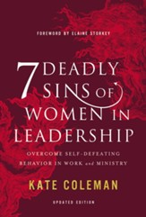 7 Deadly Sins of Women in Leadership: Overcome Self-Defeating Behavior in Work and Ministry