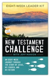 The New Testament Challenge Leader's Kit: An Eight-Week Journey Through the Story of Jesus, His Church, and His Return