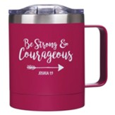 Be Strong and Courageous, Stainless Steel Camp Mug