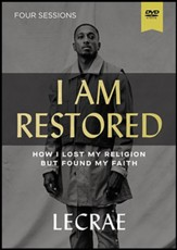 I Am Restored Video Study : How I Lost My Religion but Found My Faith