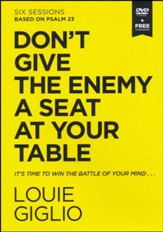 Don't Give the Enemy a Seat at Your Table Video Study : Taking Control of Your Thoughts and Fears Through Psalm 23