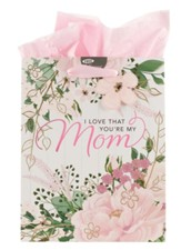 I Love That You're My Mom Gift Bag, Medium