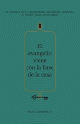 El evangelio viene con la llave de la casa (The Gospel Comes with a House Key)