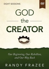 Story of God the Creator Video Study: Our Beginning, Our Rebellion, and Our Way Back