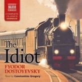 The Idiot, Unabridged Audiobook on CD