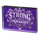 Be Strong and Courageous Glass Plaque