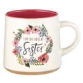I Love That You're My Sister Ceramic Mug