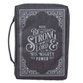 Be Strong In The Lord Bible Cover, Gray, Medium