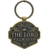 Trust In The Lord Always Keyring