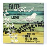 Faith is the Bird That Feels the Light Plaque