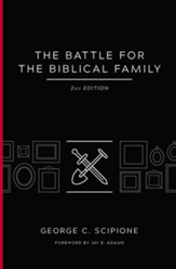The Battle for the Biblical Family, 2nd Edition
