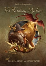 Fantasy Makers: Tolkien, Lewis, and MacDonald