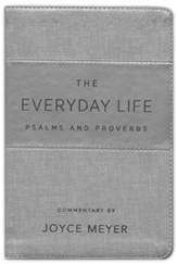 Everyday Life Psalms and Proverbs: The Power of God's Word for Everyday Living