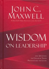 Wisdom on Leadership: 102 Quotes to Unlock Your Inner Leader