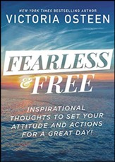 Fearless and Free, Large Print: Devotions to Set Your Thoughts, Attitudes, and Actions for a Great Day!