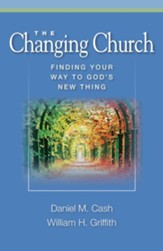 The Changing Church: Finding Your Way to God's New Thing