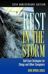 Rest in the Storm: Self-Care Strategies for Clergy and Other Caregivers, 20th Anniversary Edition