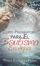 Curso Preparatorio para el Bautismo en Agua  (Preparing for Water Baptism)