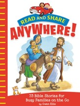 Read and Share Anywhere!:75 Bible Stories for Busy Families on the Go