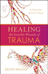 Healing the Invisible Wounds of Trauma: A Columbine Survivor's Story
