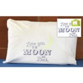 Love You to the Moon and Back Pillowcase