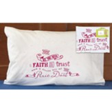 All You Need is Faith and Trust and A Little Bit of Pixie Dust Pillowcase