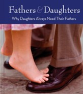 Fathers and Daughters: Why Daughters Always Need Their Fathers