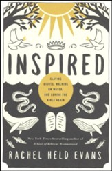 Inspired: Slaying Giants, Walking on Water and Loving Bible Again