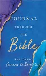 Journal Through the Bible: Explore Genesis to Revelation