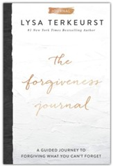 The Forgiveness Journal: A Guided  Journey to Forgiving What You Can't Forget