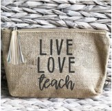 Live, Love, Teach, Pouch