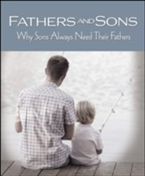Fathers and Sons: Why Sons Always Need Their Fathers