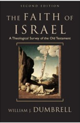 Faith of Israel, 2d ed.: A Theological Survey of the Old Testament