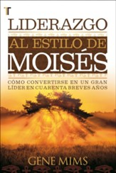 Liderazgo al estilo de Moises (Moses on Leadership)