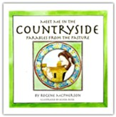 Meet Me in the Countryside: Parables from the Pasture