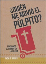 ¿Quién me movió el púlpito?  (Who Moved My Pulpit?)
