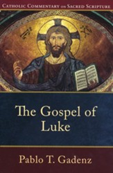 The Gospel of Luke: Catholic Commentary on Sacred Scripture [CCSS]