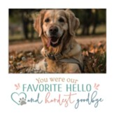 You Were Our Favorite Hello Dog Photo Frame