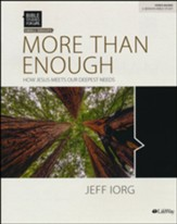 Bible Studies for Life: More Than Enough: How Jesus Meets Our Deepest Needs, Bible Study Book