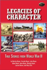 Legacies of Character: True Stories from World War II