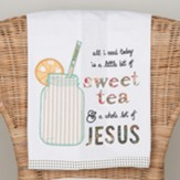 All I Need, Sweet Tea And Jesus, Tea Towel