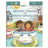 Miram Lassoes the Worry Whirlwind