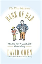 First National Bank of Dad: The Best Way to Teach Kids About Money