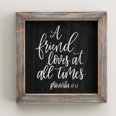 A Friend Loves At All Times, Framed Art