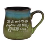 You Will Seek Me and Find Me Mug