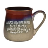 Always Know That You Are Loved Dearly Mug